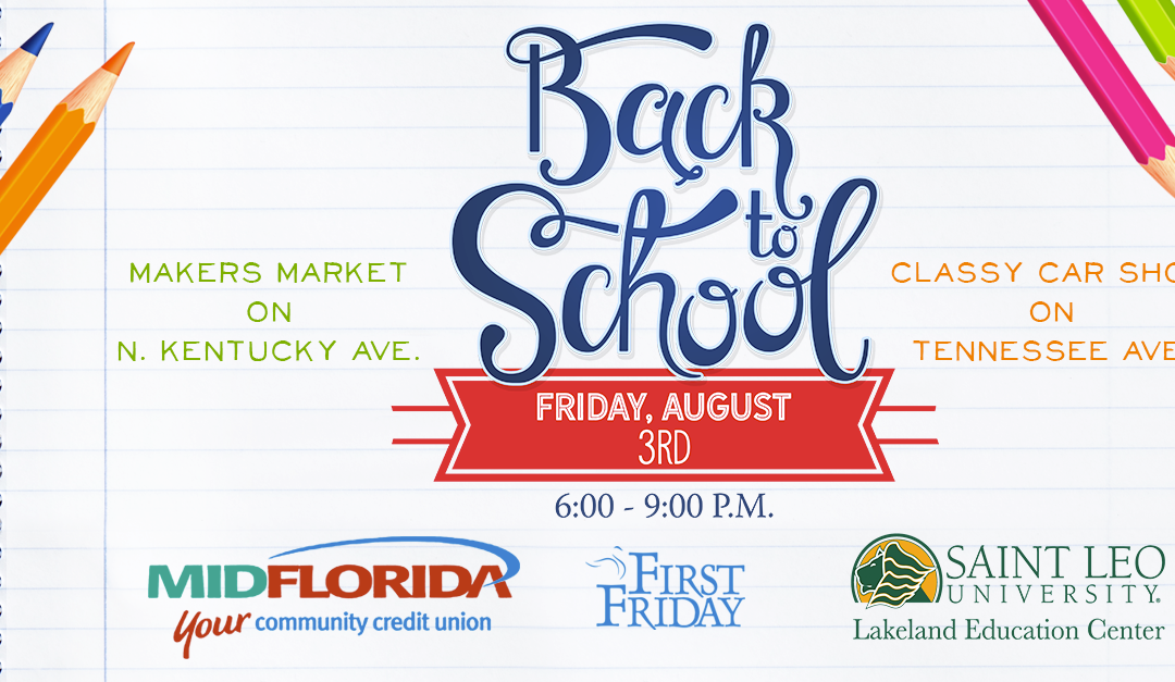 First Friday, August 3 – Back to School, sponsored by MIDFLORIDA and St. Leo University Lakeland Education Center