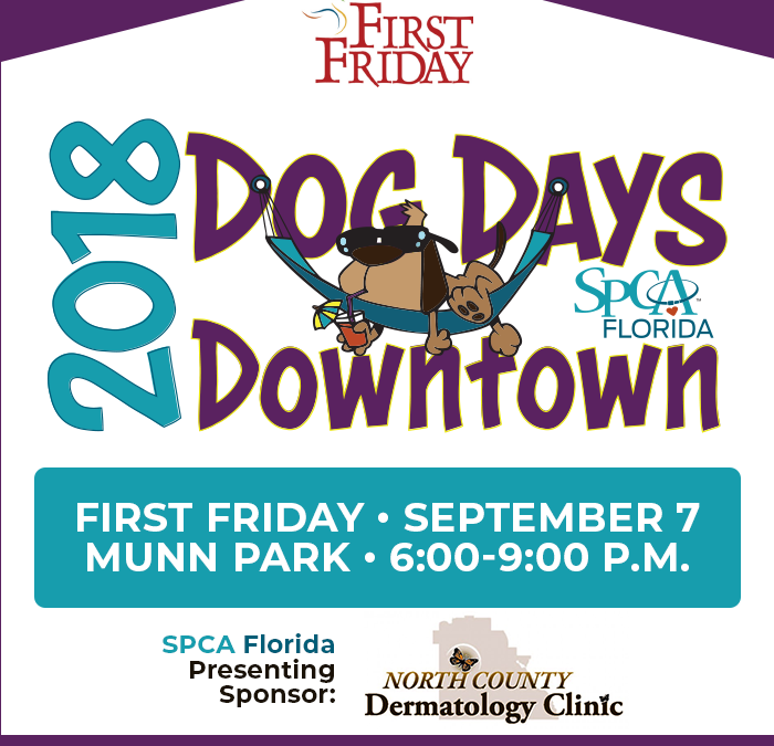 September 7th First Friday: Dog Days Downtown, sponsored by SPCA Florida