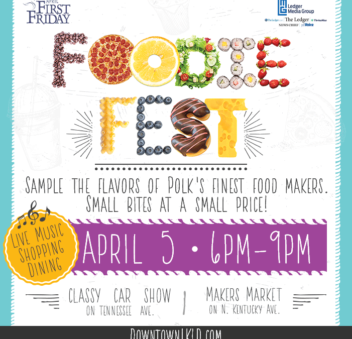April 5th First Friday: Foodie Fest