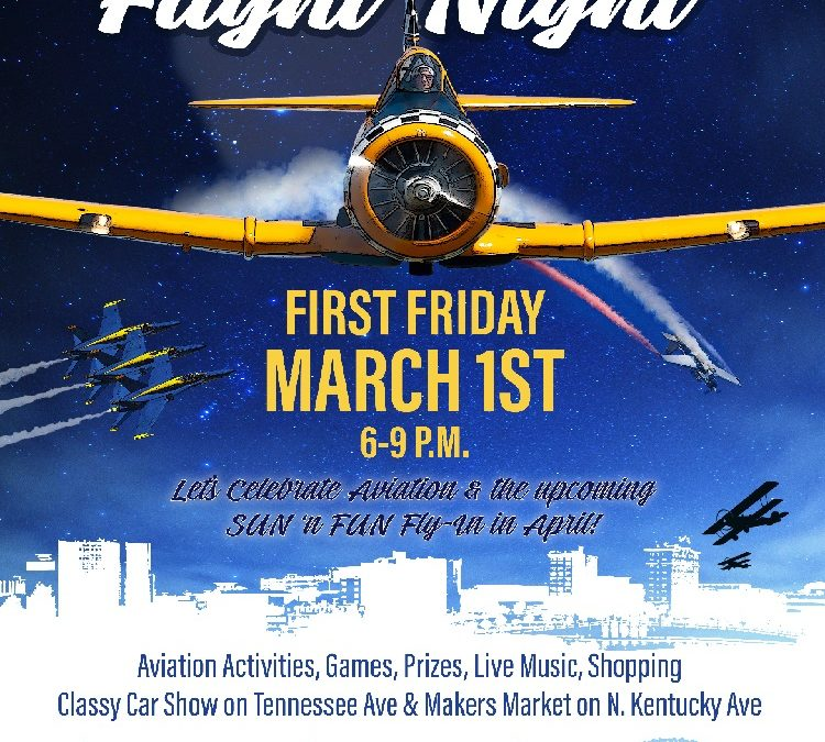 March 1st First Friday: Sun 'n Fun Flight Night