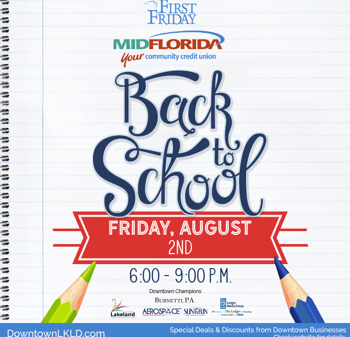"August 2nd First Friday–""Back to School,"" sponsored by MIDFLORIDA Credit Union"
