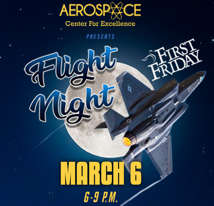 March 6 First Friday: Flight Night