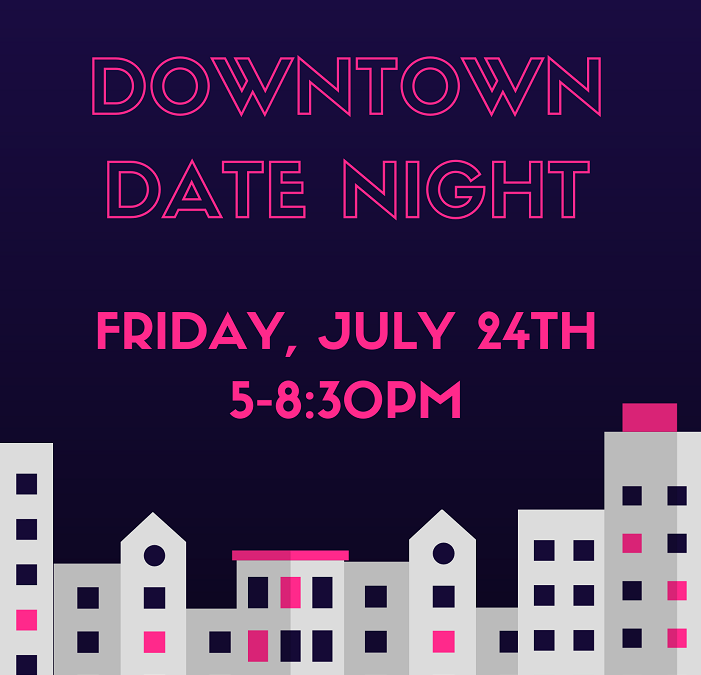 Downtown Date Night: Summer Edition