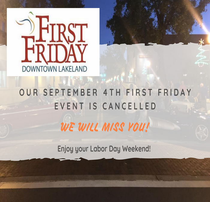 September 4 First Friday Cancelled