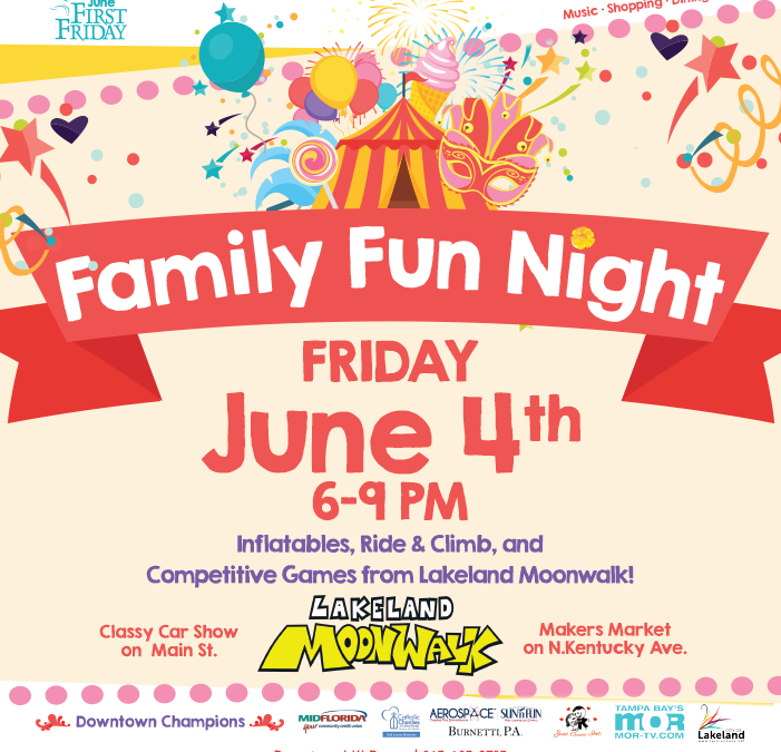 First Friday June 4th: Family Fun Night