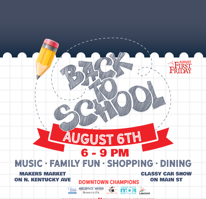 August 6 First Friday: Back to School!