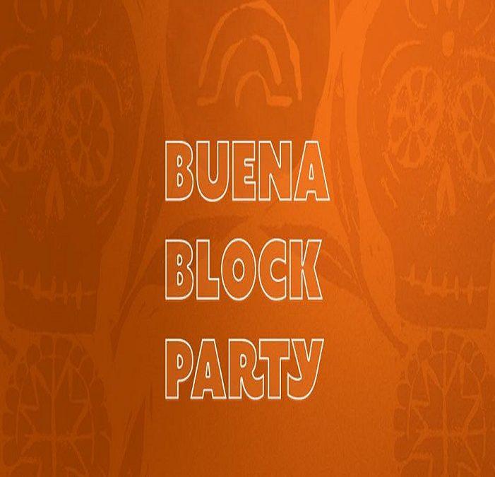 Buena Block Party: Halloween & Dia De Los Muertos!